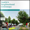 Seattle's Neighborhood Greenways Toolkit 2012
